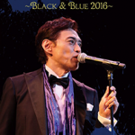 2nd DVD「Swing in the Midnight Blue ~BLACK & BLUE 2016~」